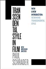 Transcendental Style in Film: Ozu, Bresson, Dreyer Kindle Edition
