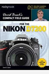 David Busch's Compact Field Guide for the Nikon D7200 (The David Busch Camera Guide Series) Kindle Edition