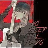 NO SLEEP TILL TOKYO(初回限定盤)(DVD付)