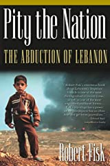 Pity the Nation: The Abduction of Lebanon Paperback