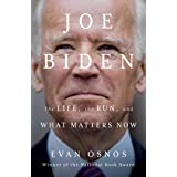 Joe Biden: The Life, the Run, and What Matters Now