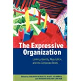 The Expressive Organization: Linking Identity, Reputation, and the Corporate Brand