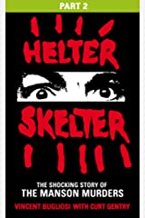 Helter Skelter: Part Two of the Shocking Manson Murders Kindle Edition