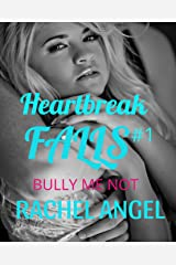 Bully Me Not: A RH Dark High School Bully Romance (Heartbreak Falls Book 1) Kindle Edition
