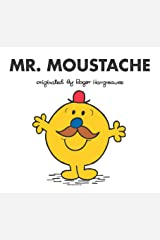 Mr. Moustache (Mr. Men and Little Miss) Kindle Edition