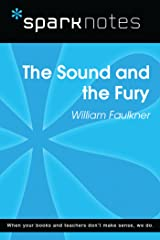 The Sound and the Fury (SparkNotes Literature Guide) (SparkNotes Literature Guide Series) Kindle Edition