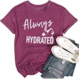 Always Hydrated Wine Lover T Shirt Women Wine Glasses Graphic Tees Tops Letter Print Short Sleeve Casual Drinking Shirt