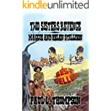 Two Sister's Revenge: Tales of the Old West Book 86