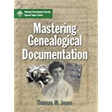 Mastering Genealogical Documentation (NGS Special Topics Series Book 122)