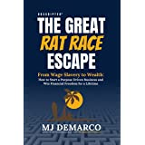 Unscripted - The Great Rat-Race Escape: From Wage Slavery to Wealth: How to Start a Purpose Driven Business and Win Financial