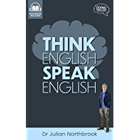 Think English, Speak English: How to Stop Performing Mental…