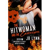 The Hitwoman and the Exorcism (Confessions of a Slightly Neurotic Hitwoman Book 23)