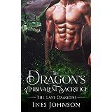The Dragon's Ambivalent Sacrifice: a Dragon Shifter Romance (The Last Dragons)