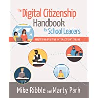 The Digital Citizenship Handbook for School Leaders: Fosteri…