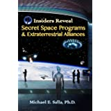 Insiders Reveal Secret Space Programs Extraterrestrial All
