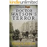 Doctor Watson's Terror (The Doctor Watson Adventures Book 4)