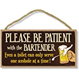 Honey Dew Gifts Bar Sign, Please be Patient with The Bartender 5 inch by 10 inch Hanging Wall Art, Decorative Wood Sign, Funn