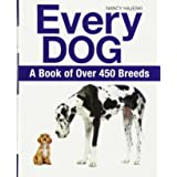 Every Dog: A Book of 450 Breeds: A Book of Over 450 Breeds