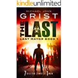 The Last: Post Apocalyptic Survival Fiction (Last Mayor Book 1)