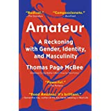 Amateur: A Reckoning with Gender, Identity, and Masculinity