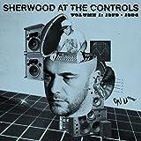 Sherwood At The Controls - Volume 1: 1979 - 1984 [帯解説・ボーナストラック1曲収録 / 国内盤] (BRC459)