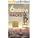 6 Mega Life Transforming Hacks