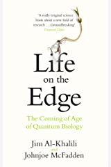 Life on the Edge: The Coming of Age of Quantum Biology Kindle Edition