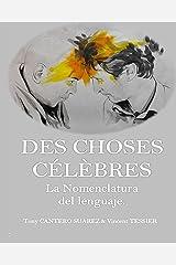DES CHOSES CÉLÈBRES. - La Nomenclatura del lenguaje. (Spanish Edition) Kindle版
