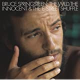 THE WILD, THE INNOCENT AND THE E STREET SHUFFLE (2014 REMASTER)