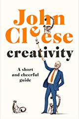 Creativity: A Short and Cheerful Guide Kindle Edition