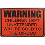Sumik Warning Children Left Unattended Will Be Sold to Circus, Metal Tin Sign, Vintage Poster Plaque Kitchen Store Ranch Bar