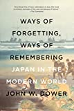 Ways of Forgetting, Ways of Remembering: Japan in the Modern World