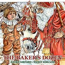 The Baker's Dozen: A Saint Nicholas Tale, with Bonus Cookie Recipe for St. Nicholas Christmas Cookies