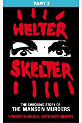 Helter Skelter: Part Three of the Shocking Manson Murders Kindle Edition