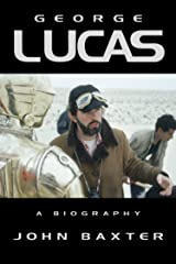 George Lucas: A Biography (Text Only Edition) Kindle Edition