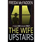 The Wife Upstairs: A twisted psychological thriller that will keep you guessing (English Edition)
