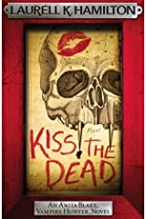 Kiss the Dead (Anita Blake Vampire Hunter Book 21) Kindle Edition