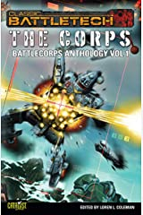BattleTech: The Corps (BattleCorps Anthology Vol. 1) Kindle Edition