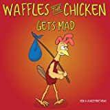 Waffles the Chicken Gets Mad: 4