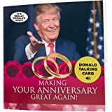 Talking Trump Anniversary Card – Says Happy Anniversary in Donald Trump's Real Voice - Give Someone a Personal Anniversary Gr