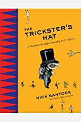 The Trickster's Hat: A Mischievous Apprenticeship in Creativity Kindle Edition