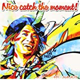 Nice catch the moment!(初回限定盤)(DVD付)