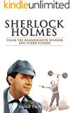 Sherlock Holmes - Vigor the Hammersmith Wonder and Other Stories (Cases of Singular Interest Book 5) (English Edition)