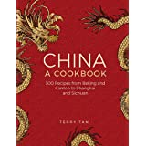 China: A Cookbook: 300 Recipes from Beijing and Canto to Shanghai and Sichuan