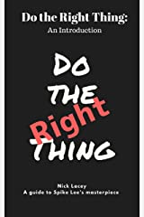 Do the Right Thing: An Introduction: A guide to Spike Lee's masterpiece (Film Guide Book 2) Kindle Edition