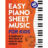 Easy Piano Sheet Music for Kids: A Beginners First Book of Easy to Play Classics | 40 Songs (Beginner Piano Books for Childre