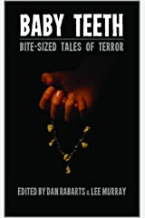 Baby Teeth: Bite-sized Tales of Terror Kindle Edition