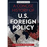 A Concise History of U.S. Foreign Policy, Fourth Edition