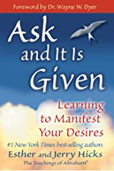 Ask and It Is Given: Learning to Manifest Your Desires (Law of Attraction Book 7) Kindle Edition