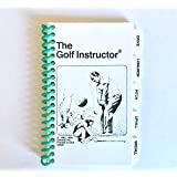The Golf Instructor Quick Golf Reference Guide
